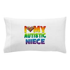 I Love My Autistic Niece Pillow Case