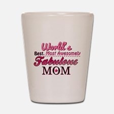Fabulous Mom Shot Glass