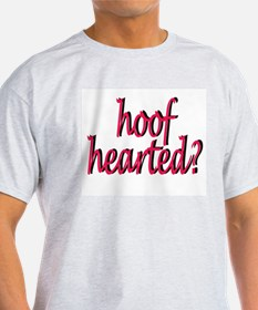 hoof hearted T-Shirt