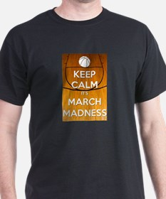 Keep Calm It's March Madness T-Shirt