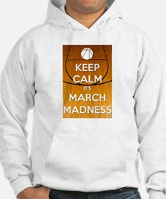 Keep Calm It's March Madness Hoodie