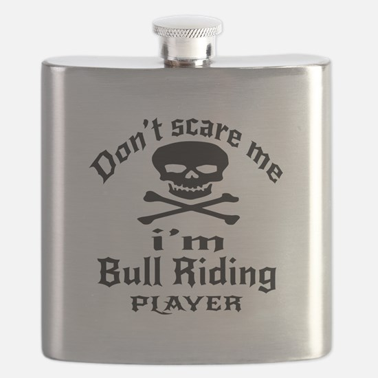 Do Not Scare Me I Am Bull Riding Player Flask