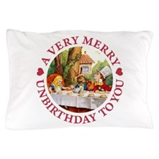 A VERY MERRY UNBIRTHDAY Pillow Case