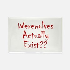 Werewolves Actually Exist Rectangle Magnet