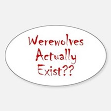 Werewolves Actually Exist Oval Decal
