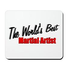 """The World's Best Martial Artist"" Mousepad"