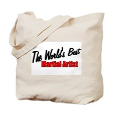 """The World's Best Martial Artist"" Tote Bag"