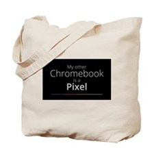 My Other Chromebook Is A Pixel Tote Bag