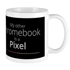 My Other Chromebook Is A Pixel Small Mug