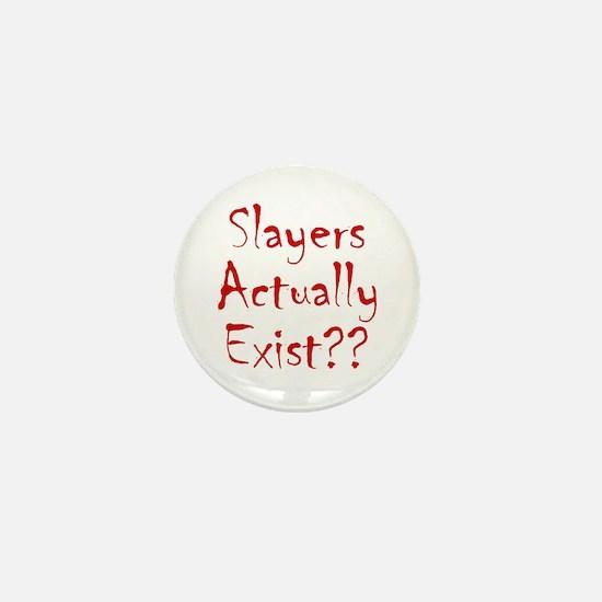 Slayers Actually Exist Mini Button