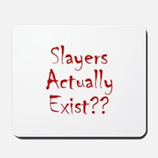 Slayers Actually Exist Mousepad