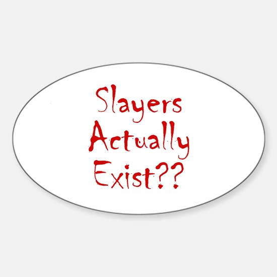 Slayers Actually Exist Oval Decal