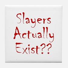 Slayers Actually Exist Tile Coaster