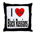 I Love Black Russians Throw Pillow