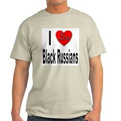 I Love Black Russians (Front) Ash Grey T-Shirt