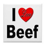 I Love Beef Tile Coaster