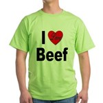 I Love Beef (Front) Green T-Shirt