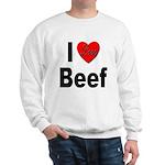 I Love Beef (Front) Sweatshirt
