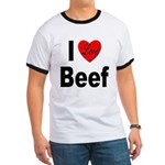 I Love Beef Ringer T