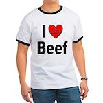 I Love Beef (Front) Ringer T