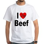 I Love Beef (Front) White T-Shirt