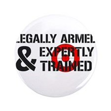 """Legally Armed Expertly Trained 3.5"""" Button (100 pa"""