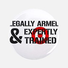 "Legally Armed Expertly Trained 3.5"" Button (100 pa"