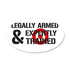 Legally Armed Expertly Trained Oval Car Magnet