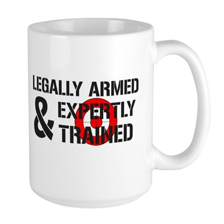 Legally Armed Expertly Trained Large Mug