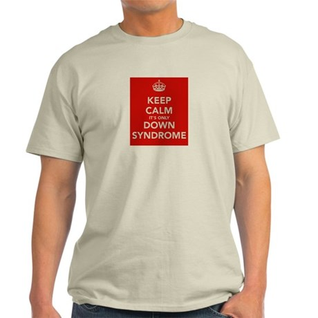 Kee Calm It's Only Down Syndrome Light T-Shirt