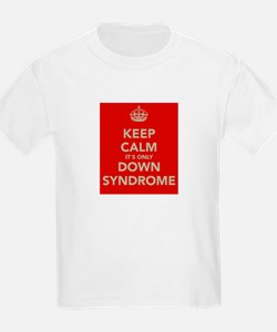 Kee Calm It's Only Down Syndrome T-Shirt