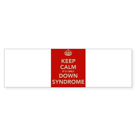 Kee Calm It's Only Down Syndrome Sticker (Bumper)