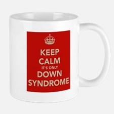 Kee Calm It's Only Down Syndrome Mug