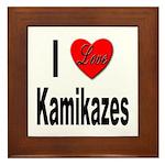 I Love Kamikazes Framed Tile