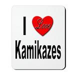 I Love Kamikazes Mousepad
