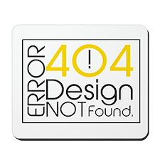 Error 404: Design Not Found Mousepad