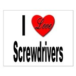 I Love Screwdrivers Small Poster