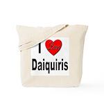 I Love Daiquiris Tote Bag