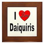 I Love Daiquiris Framed Tile