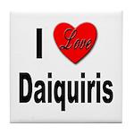 I Love Daiquiris Tile Coaster