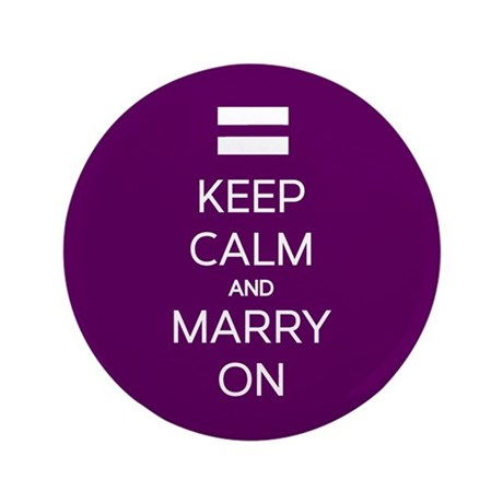 """Keep Calm And Marry On 3.5"""" Button"""