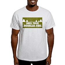 Smell those douglas firs! T-Shirt