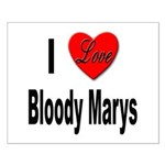 I Love Bloody Marys Small Poster