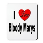 I Love Bloody Marys Mousepad