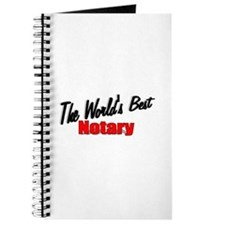 """The World's Best Notary"" Journal"