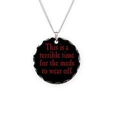 Time for Meds to Wear Off Necklace