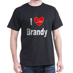 I Love Brandy (Front) Dark T-Shirt