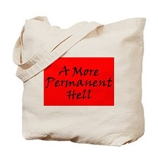A More Permanent Hell Tote Bag