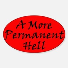 A More Permanent Hell Oval Decal