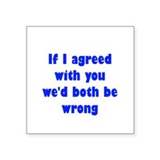 """Wrong Opinion Square Sticker 3"""" x 3"""""""